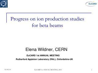 Progress on ion production studies for beta beams