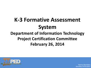 K-3 Formative Assessment System Department of Information Technology