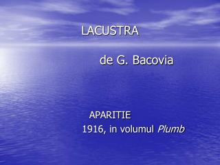 LACUSTRA               de G. Bacovia