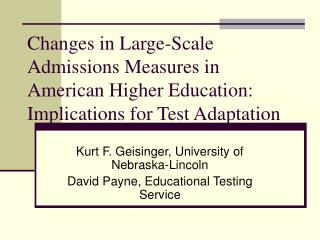 Kurt F. Geisinger, University of Nebraska-Lincoln David Payne, Educational Testing Service