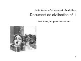 Latin 4�me � S�quence 4�: Au th��tre Document de civilisation n� 1