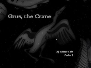 Grus, the Crane