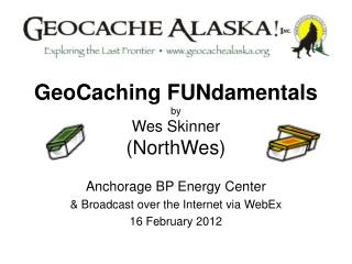 GeoCaching FUNdamentals by Wes Skinner (NorthWes)