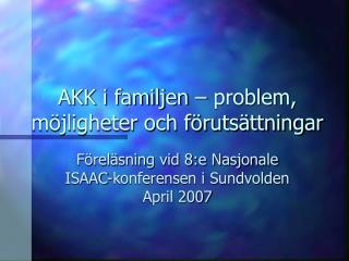 AKK i familjen – problem, möjligheter och förutsättningar