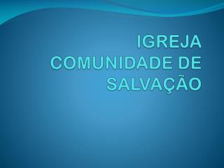 IGREJA COMUNIDADE DE SALVA��O