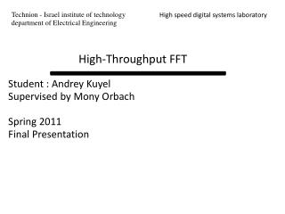 Student : Andrey Kuyel Supervised by Mony Orbach Spring 2011 Final Presentation
