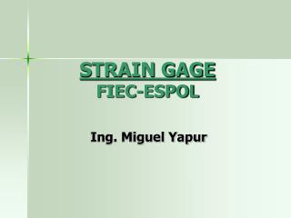 STRAIN GAGE FIEC-ESPOL