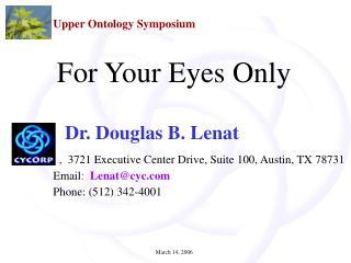 Dr. Douglas B. Lenat                 ,  3721 Executive Center Drive, Suite 100, Austin, TX 78731