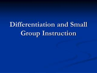 Differentiation and Small Group Instruction