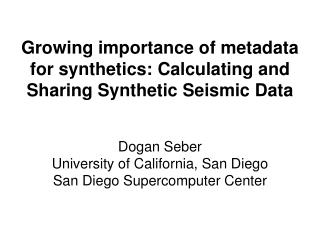 Growing importance of metadata for synthetics: Calculating and Sharing Synthetic Seismic Data