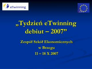 """ Tydzień  eTwinning debiut – 2007"""