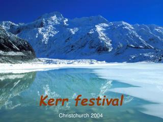 Kerr festival Christchurch 2004