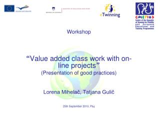 "Workshop  "" Value add e d cl a ss work with on-line projects "" ( Presentation of good practices )"