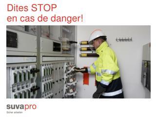 Dites STOP en cas de danger!