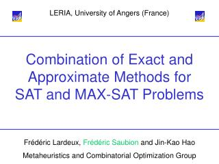 Combination of Exact and Approximate Methods for SAT and MAX-SAT Problems