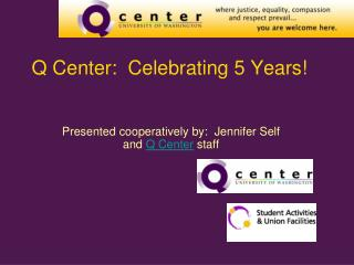 Q Center:  Celebrating 5 Years!