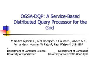 OGSA-DQP: A Service-Based Distributed Query Processor for the Grid