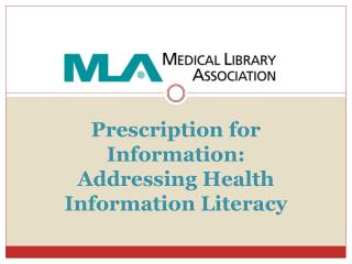 Prescription for Information :  Addressing Health Information Literacy