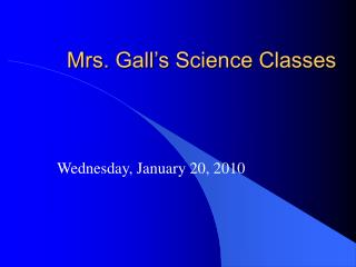 Mrs. Gall's Science Classes