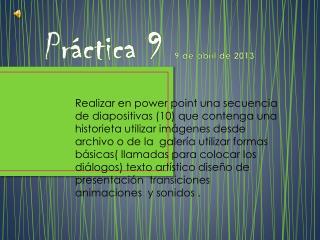 Práctica 9  9 de abril de 2013