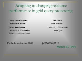 Adapting to changing resource performance in grid query processing
