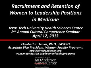 Recruitment and Retention of Women to Leadership Positions  in Medicine
