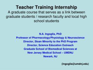 N.A. Ingoglia, PhD Professor of Pharmacology/Physiology & Neuroscience