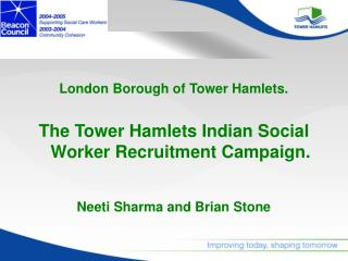 London Borough of Tower Hamlets. The Tower Hamlets Indian Social Worker Recruitment Campaign.