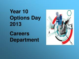 Year 10 Options Day 2013 Careers Department
