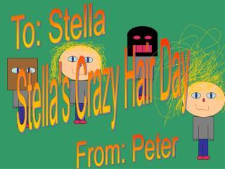 To: Stella
