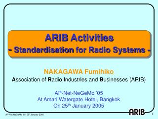 ARIB  Activities -  Standardisation  for Radio Systems -