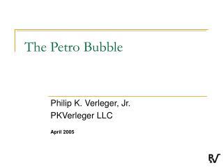 The Petro Bubble
