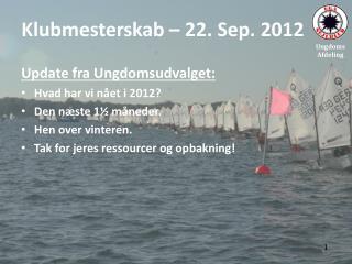 Klubmesterskab – 22. Sep. 2012