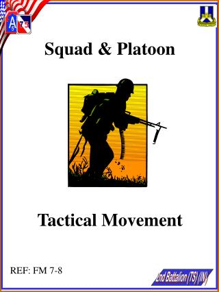Squad  Platoon        Tactical Movement