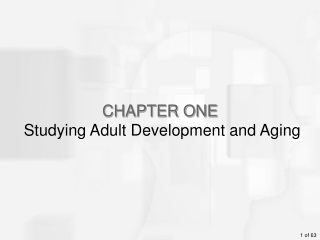 CHAPTER ONE  Studying Adult Development and Aging
