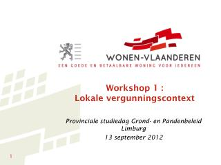 Workshop 1 : Lokale vergunningscontext