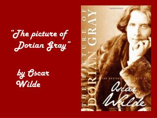 """The picture of Dorian Gray""    by Oscar Wilde"