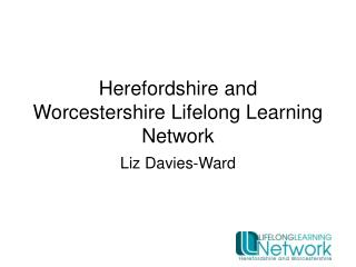 Herefordshire and Worcestershire Lifelong Learning Network