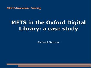 METS in the Oxford Digital Library: a case study