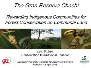 The Gran Reserva Chachi Rewarding Indigenous Communities for Forest Conservation on Communal Land