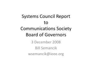 Systems Council Report to  Communications Society  Board of Governors