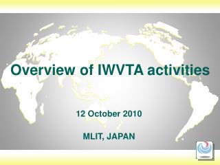 Overview of IWVTA activities