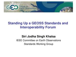 Standing Up a GEOSS Standards and Interoperability Forum
