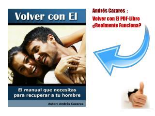 Andrés Cazares : Volver Con El PDF ¿Realmente Funciona?