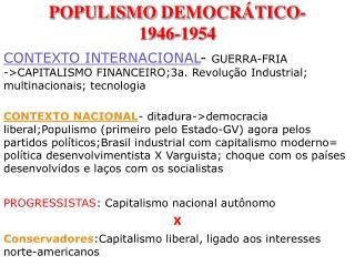 POPULISMO DEMOCRÁTICO-1946-1954
