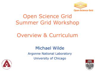 Open Science Grid Summer Grid Workshop  Overview  Curriculum