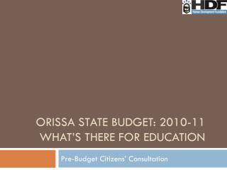 Orissa State budget: 2010-11  What's there for Education