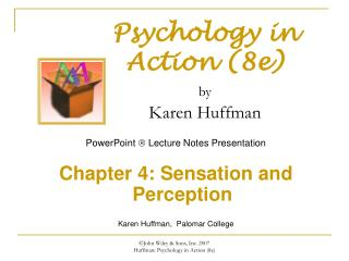 John Wiley  Sons, Inc. 2007                  Huffman: Psychology in Action 8e