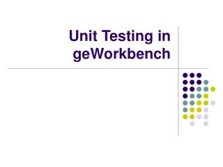 Unit Testing in geWorkbench