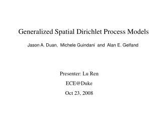 Generalized Spatial Dirichlet Process Models